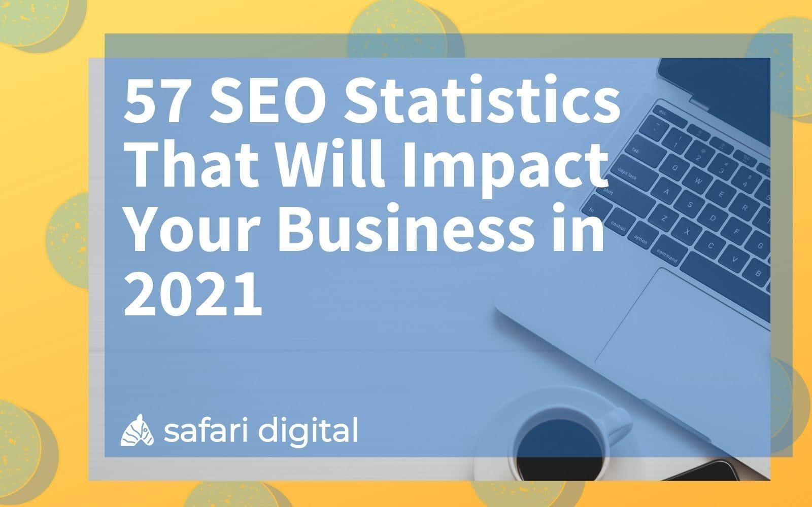 57 SEO statistics 2021 cover image
