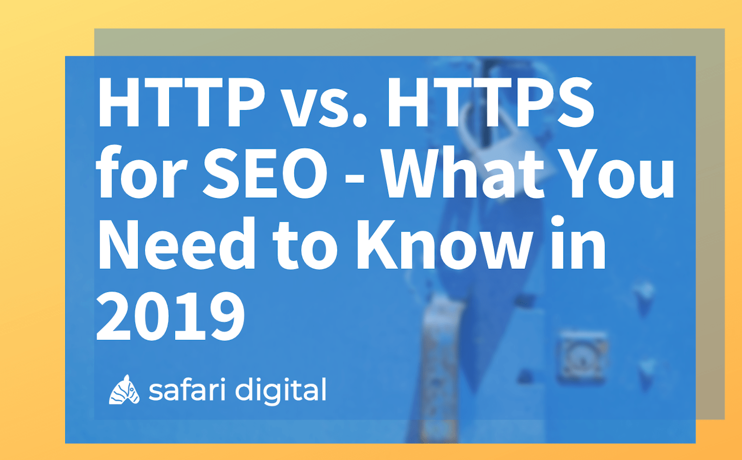 HTTP vs. HTTPS for SEO - what you need to know in 2019 banner image Large