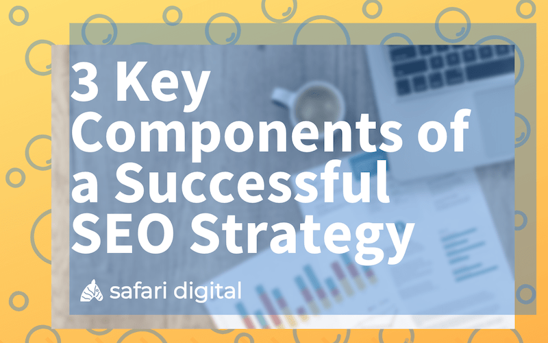 3 key components of a successful SEO strategy banner image Small