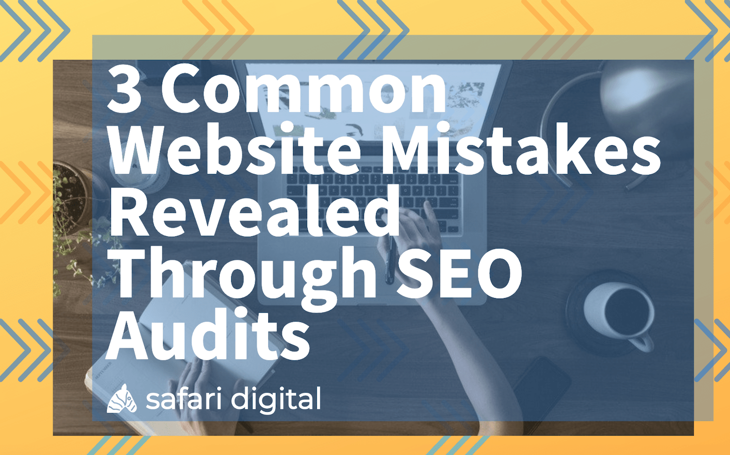 3 common website mistakes revealed through SEO audits banner image Large