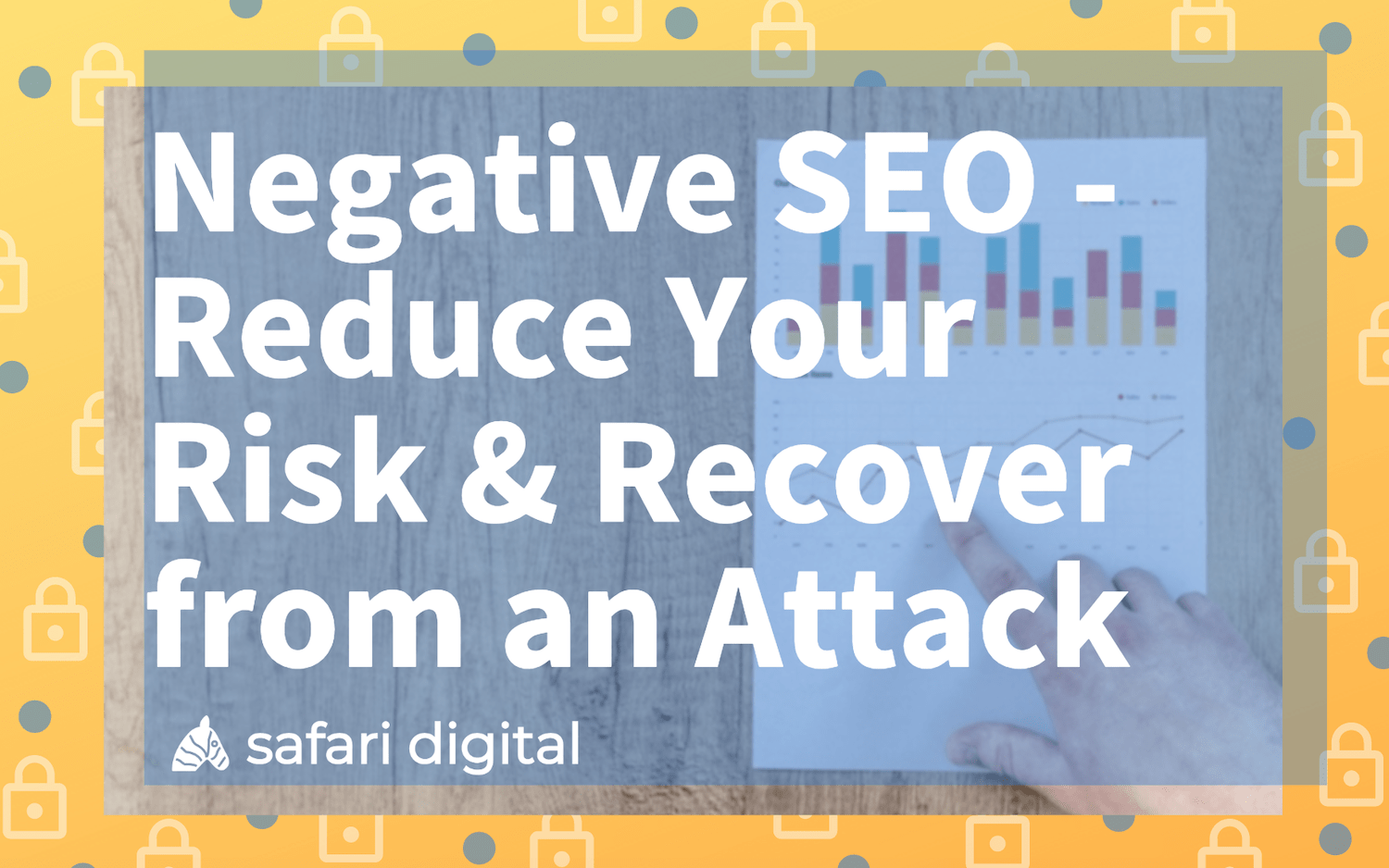 Negative SEO - reduce your risk & recover from an attack banner image Large