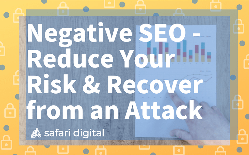 Negative SEO - reduce your risk & recover from an attack banner image Small