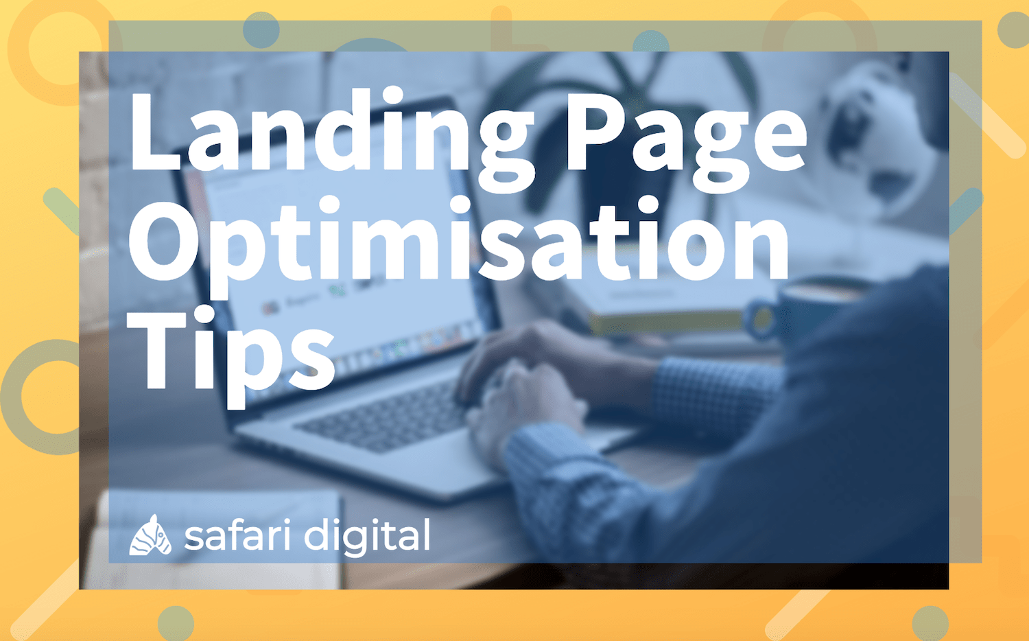 Landing page optimisation tips banner image Large