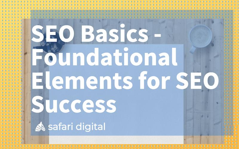 SEO basics - foundation elements for SEO success banner image Small
