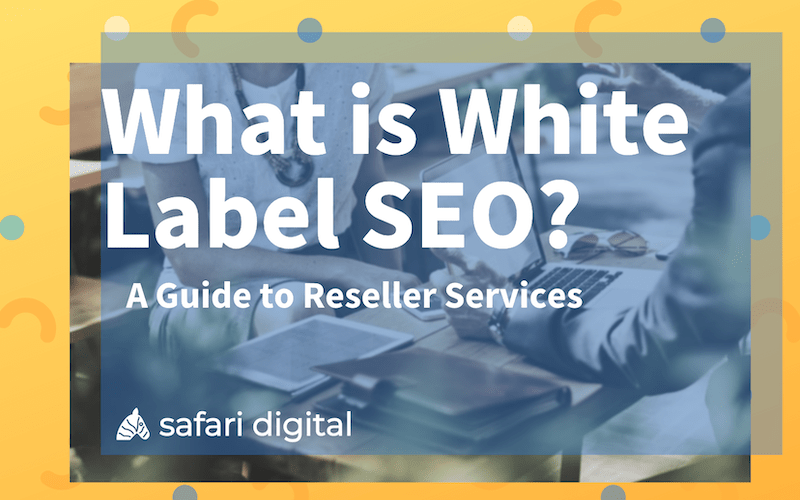 what is white label SEO? A guide to reseller service banner image Small