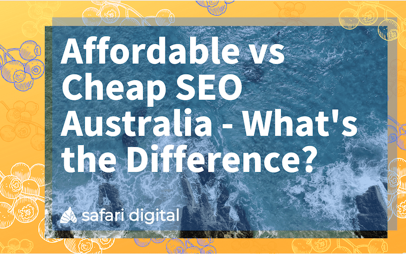 Cheap SEO Australia vs. Affordable SEO Australia - cover image small