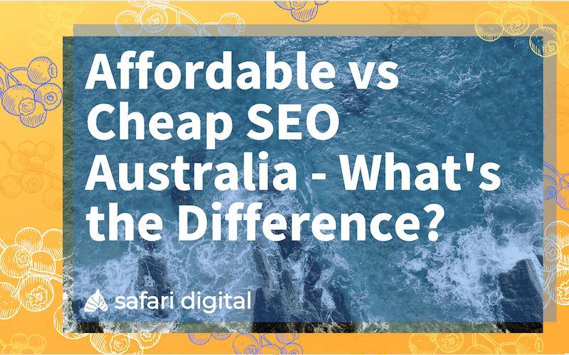 Cheap SEO Australia vs. Affordable SEO Australia - cover image small