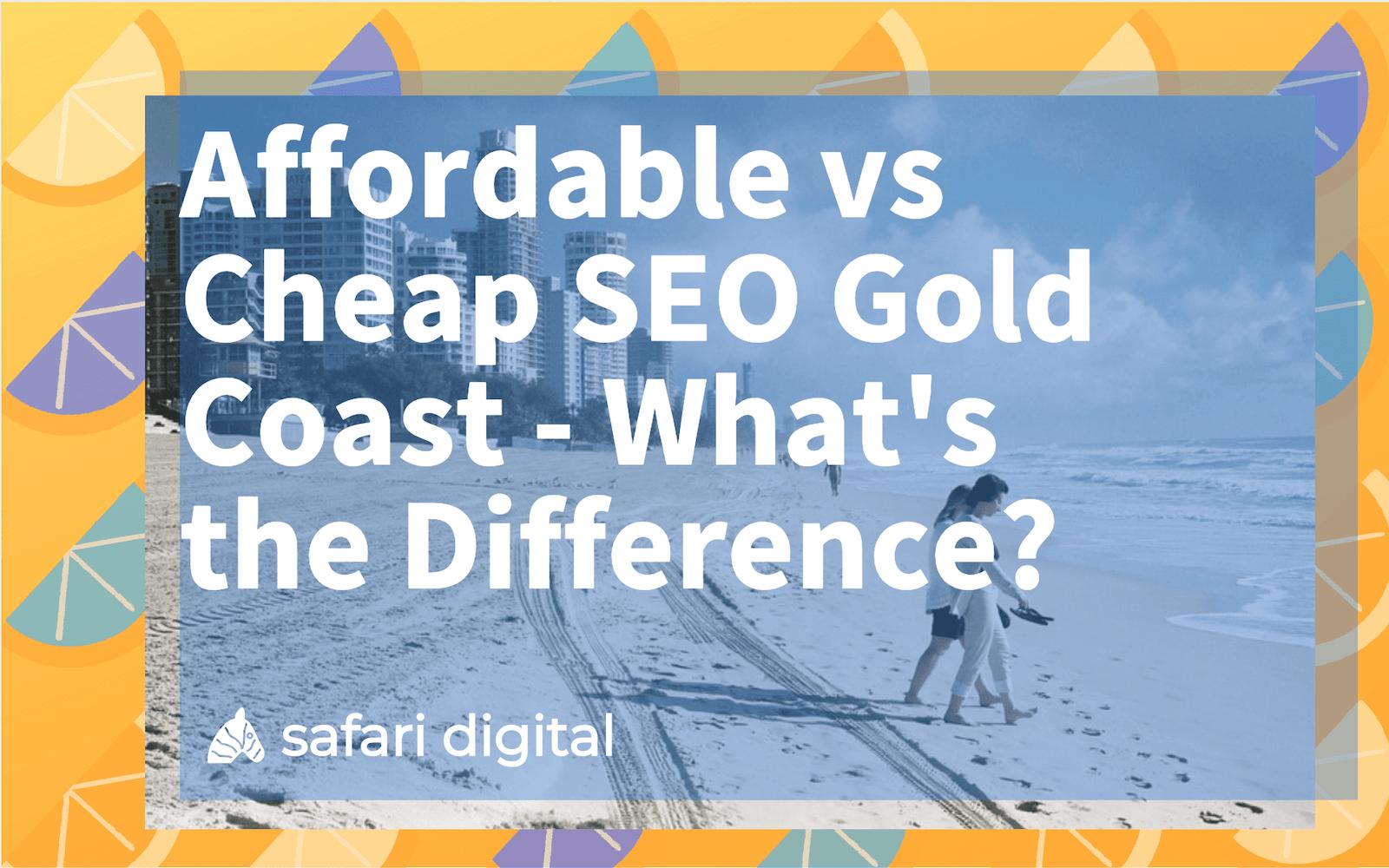 Cheap SEO Gold Coast vs. Affordable SEO Gold Coast - cover image large