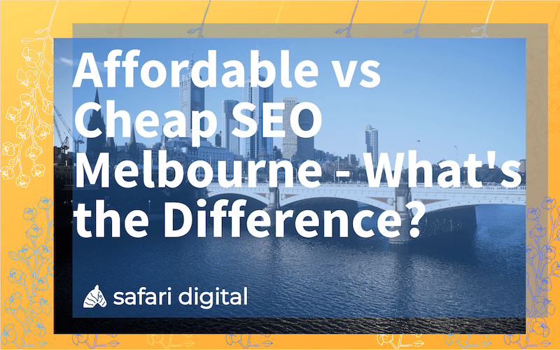 affordable vs. cheap seo Melbourne small cover image