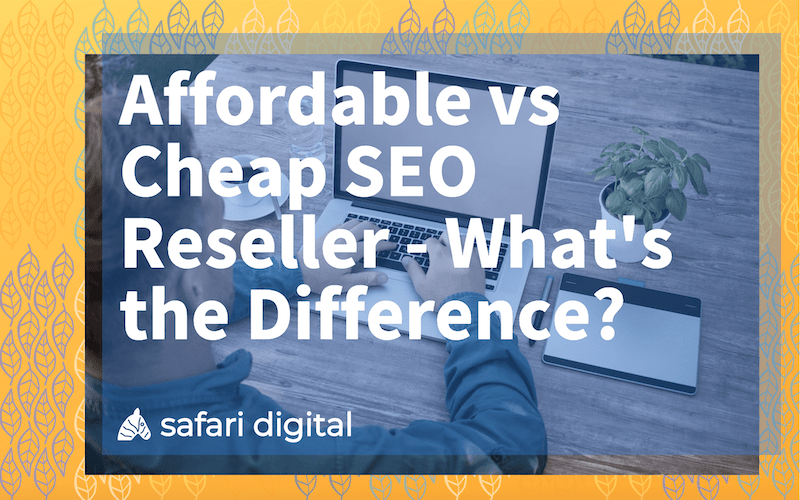 Cheap SEO reseller Australia vs. Affordable SEO reseller Australia - small cover image