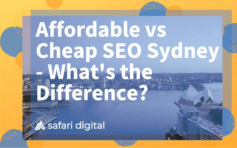 affordable vs. cheap seo sydney cover image