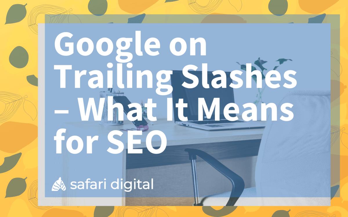 Google on trailing slashes cover image large