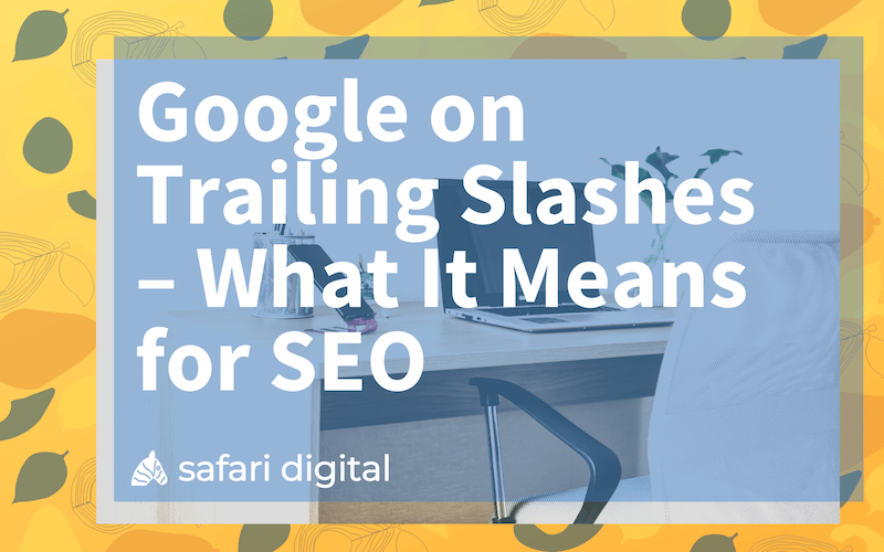 Google on trailing slashes cover image small