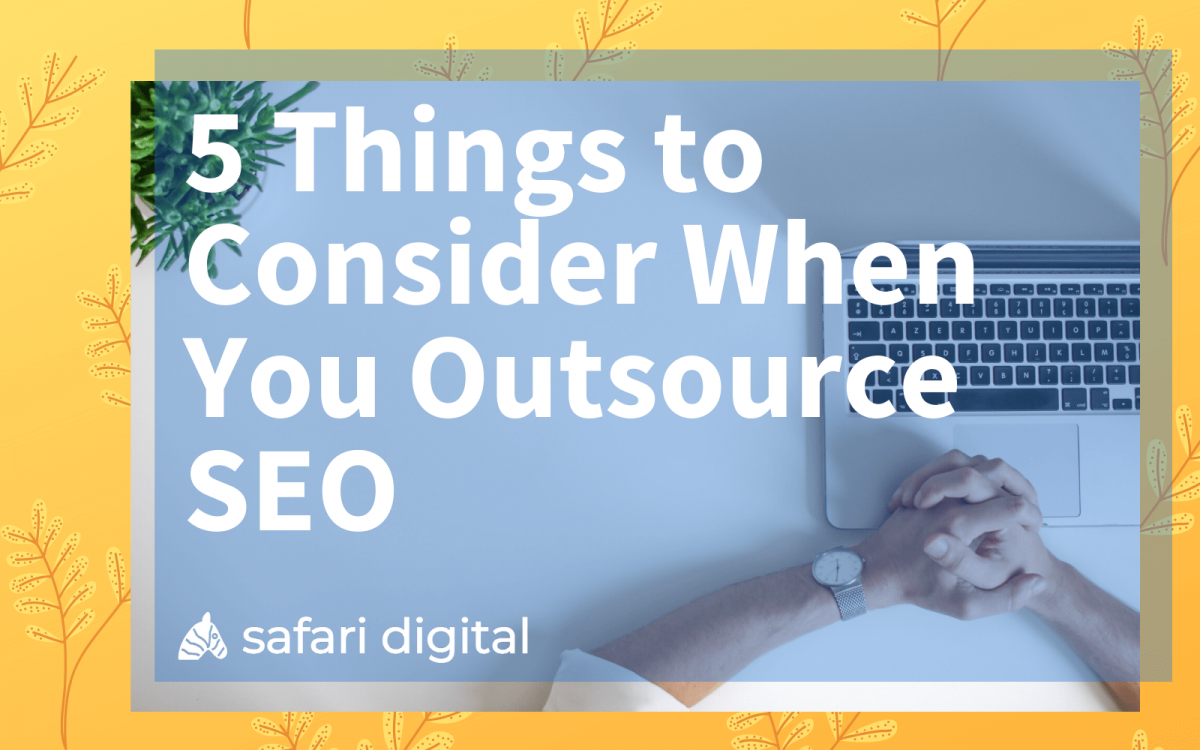 5 things to consider when you outsource SEO - cover image
