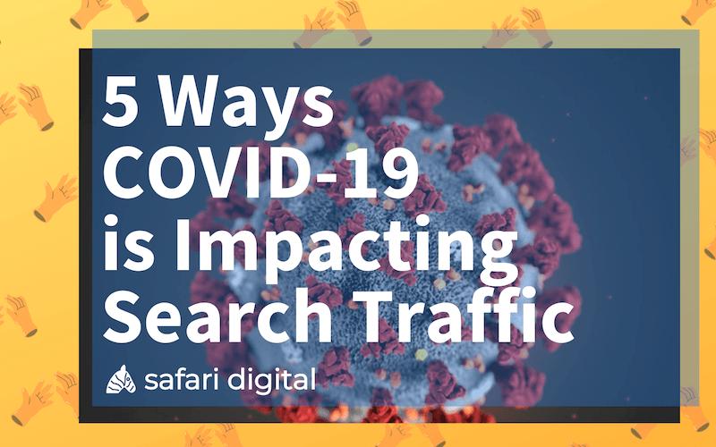5 Ways Coronavirus (COVID-19) is Impacting SEO