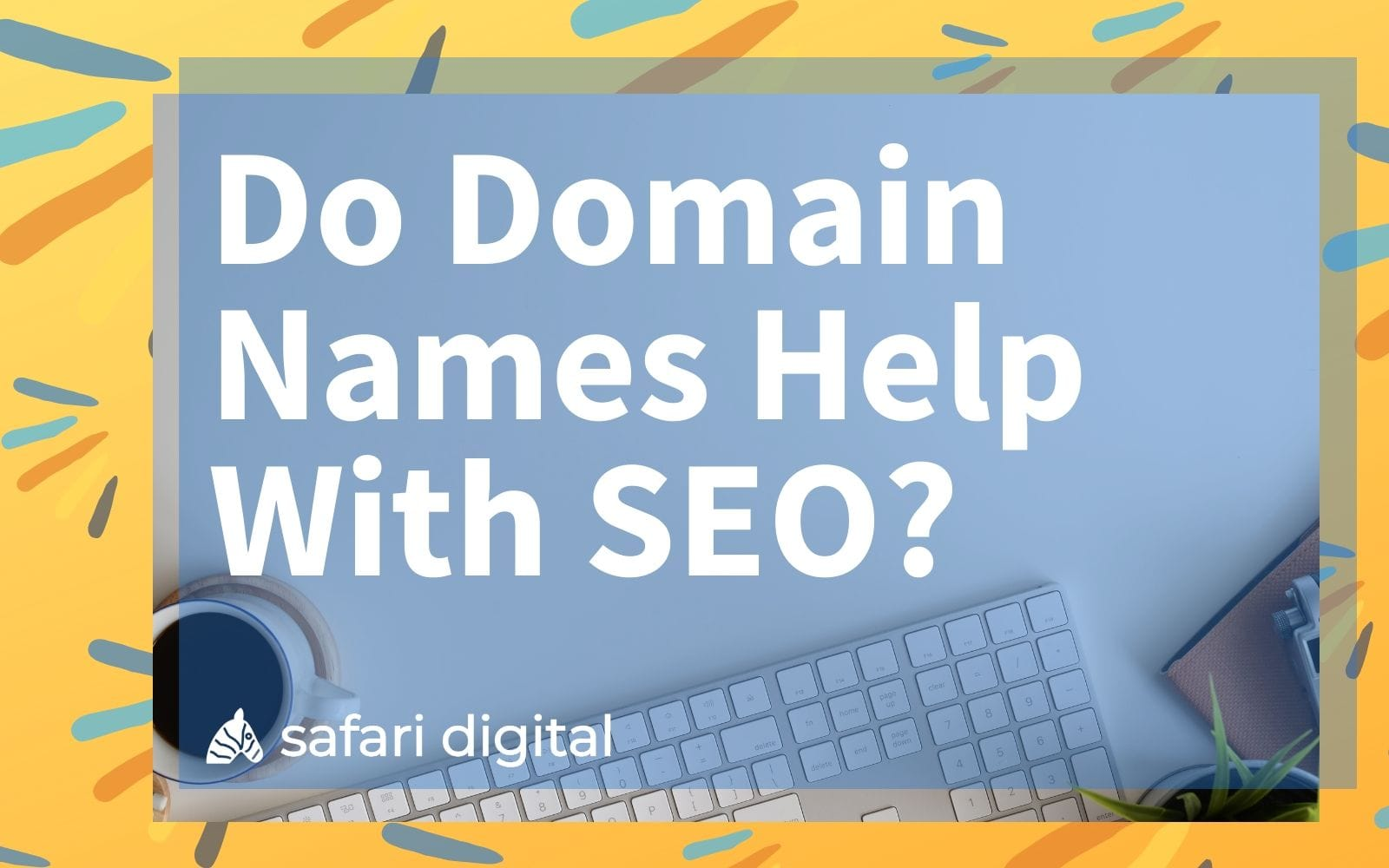 Do Domain Names Help With SEO? cover image