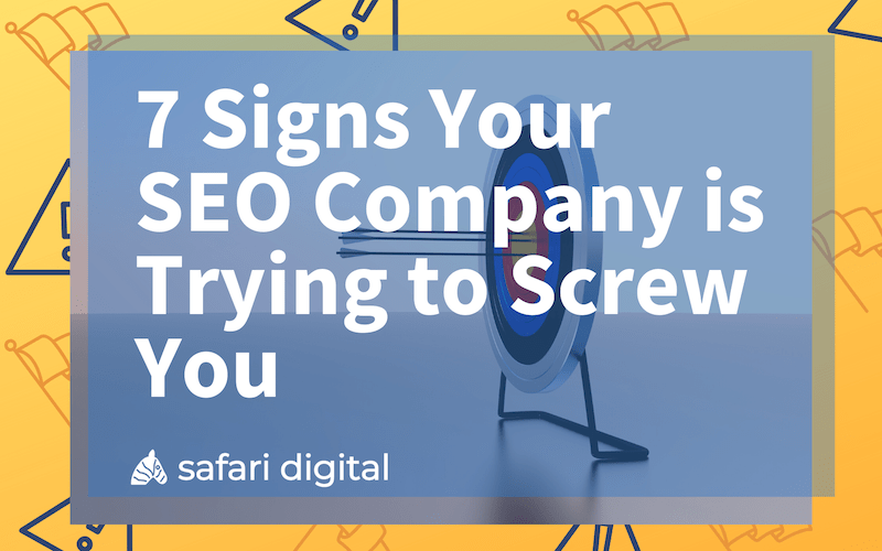 7 signs your SEO company is trying to screw you - small image