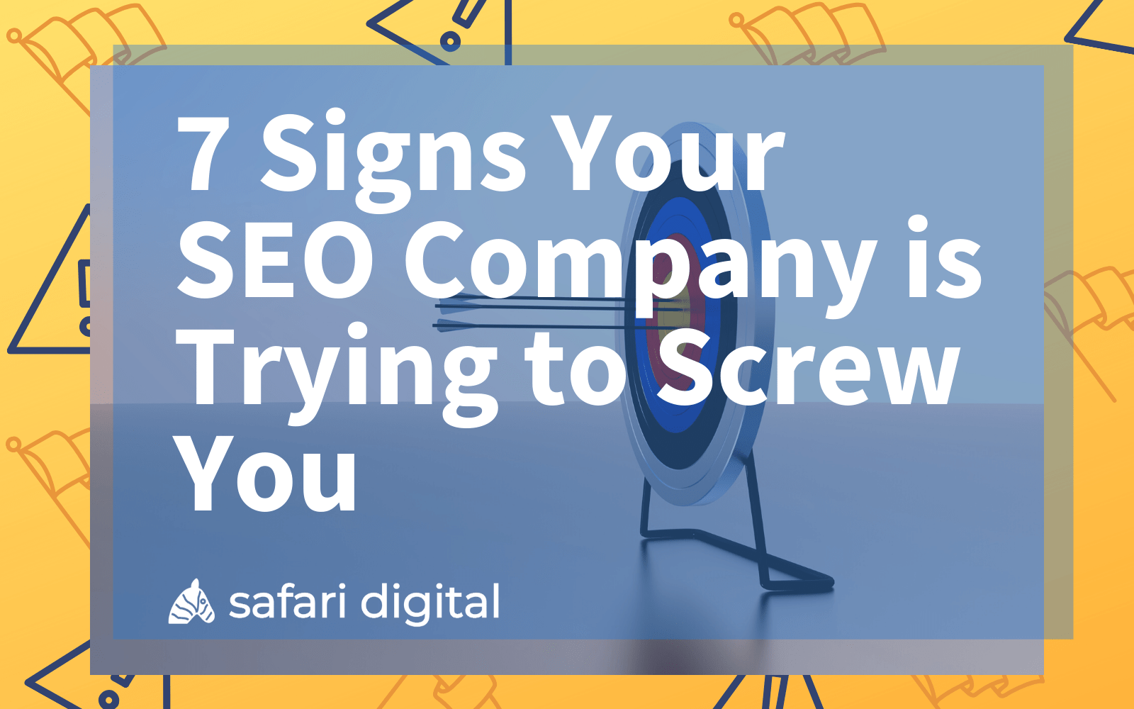 7 signs your seo company is trying to screw you - cover image