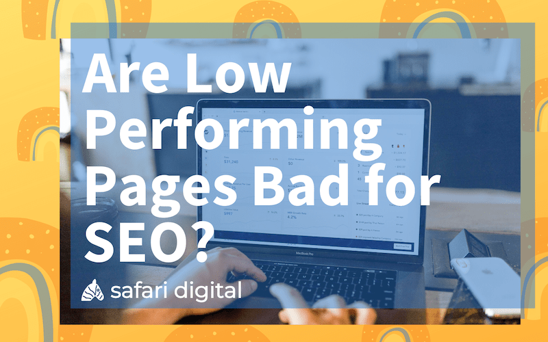 Are low performing pages bad for SEO small