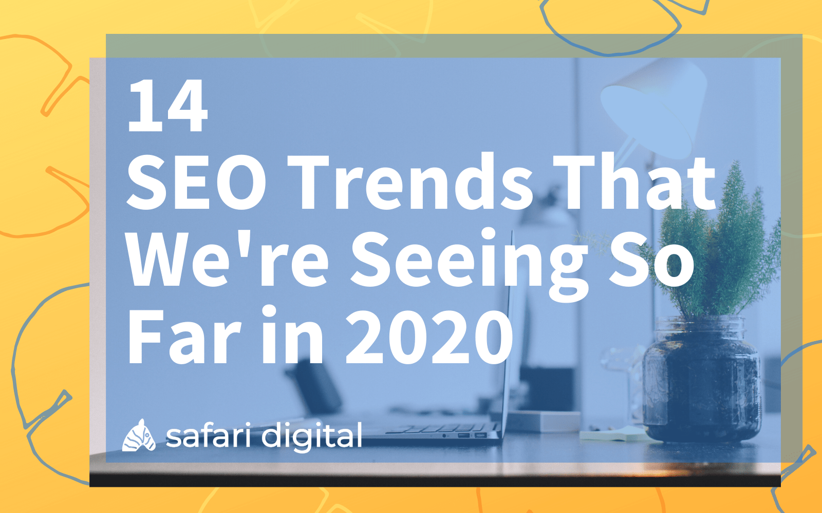 14 SEO trends we're seeing so far in 2020