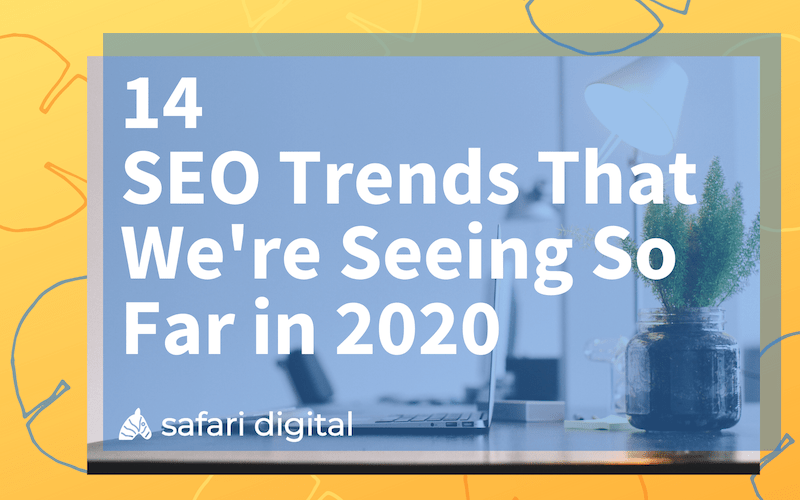 14 SEO trends we're seeing so far in 2020 - small cover image