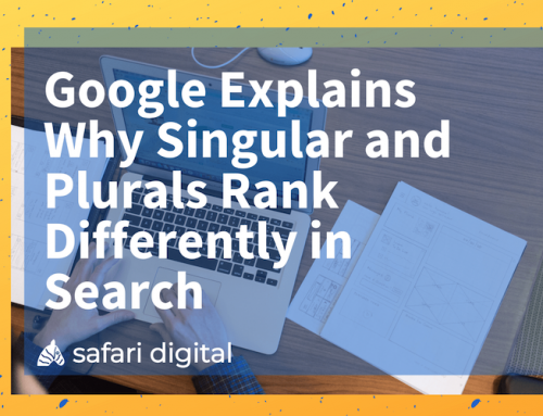 Plural and Singular Keywords Rank Differently on Google – Here's Why
