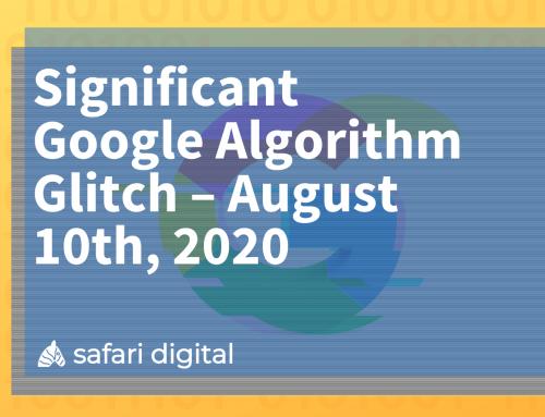 Google Algorithm Glitch – August 10th, 2020