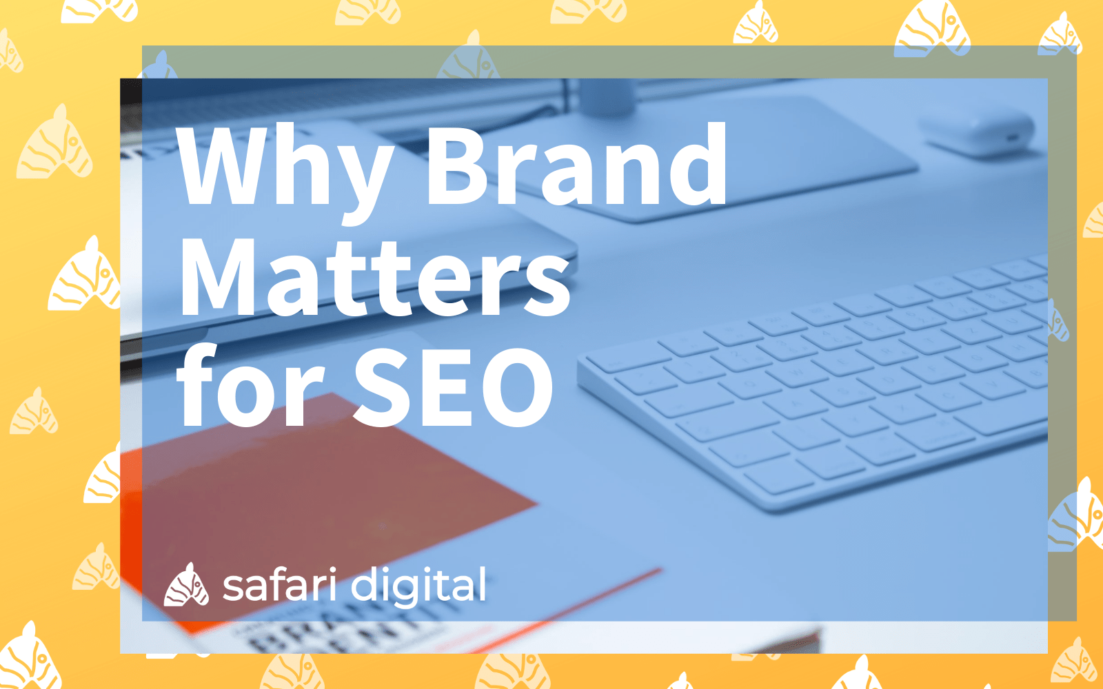 why brand matters for SEO cover image