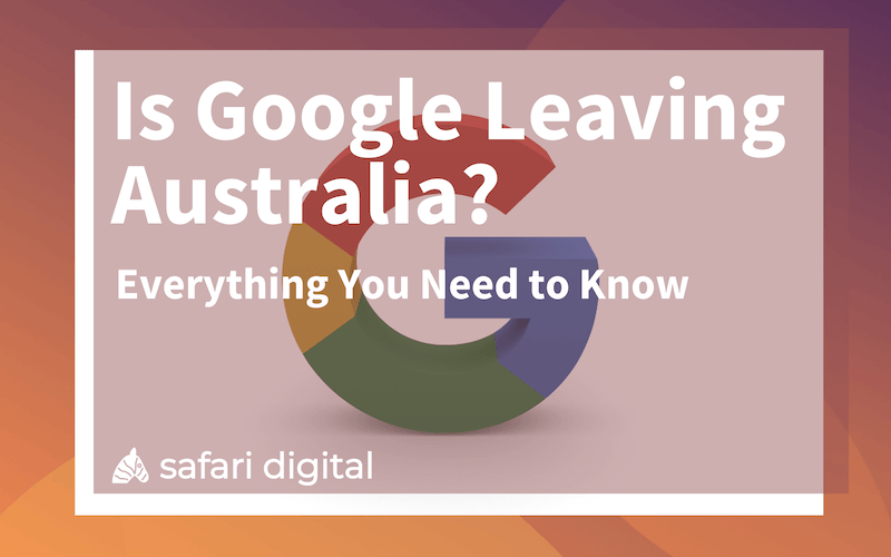 is google leaving australia? small blog tile
