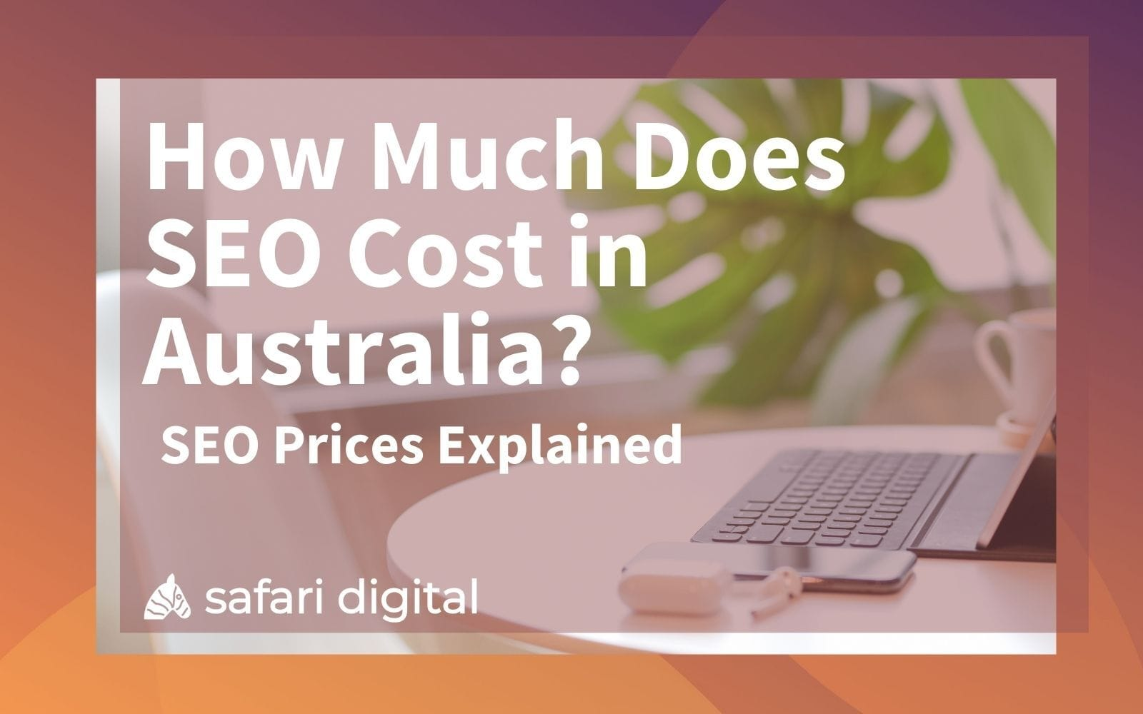 How Much Does SEO Cost in Australia? - cover image