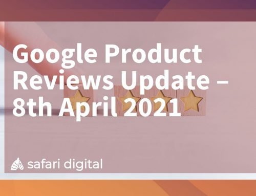 Google Product Reviews Update – 8th April 2021