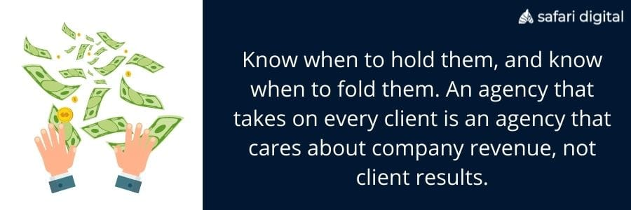 choose an agency that is selective with their clients