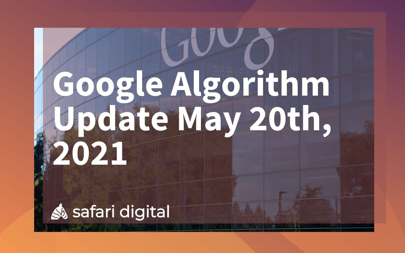 Unconfirmed Google Search Algorithm Update 20th May, 2021