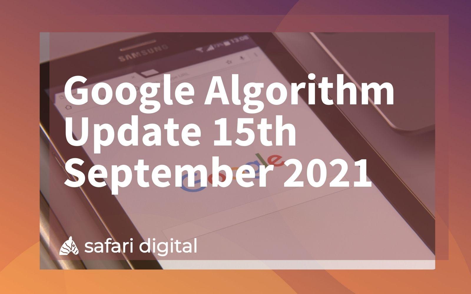 Google Algorithm Update 15th September 2021